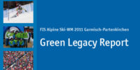 Green Legacy Report – Ski-WM 2011 Garmisch-Partenkirchen